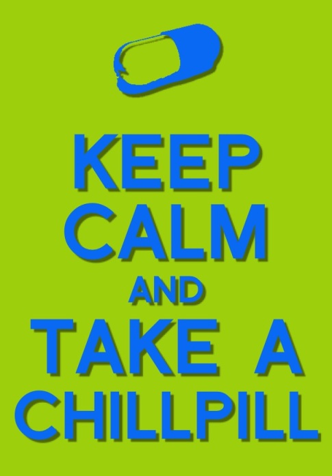 keep_calm_and_take_a_chill_pill_by_showdog12345-d4lqzhd