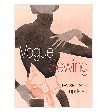 Vogue Sewing Book, Revised and Updated