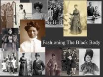 Fashioning The Black Body